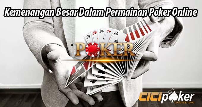Kemenangan Besar Dalam Permainan Poker Online